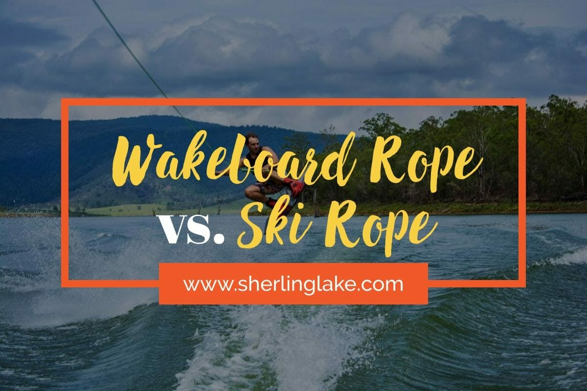 Difference Between a Wakeboard Rope and a Ski Rope Cover