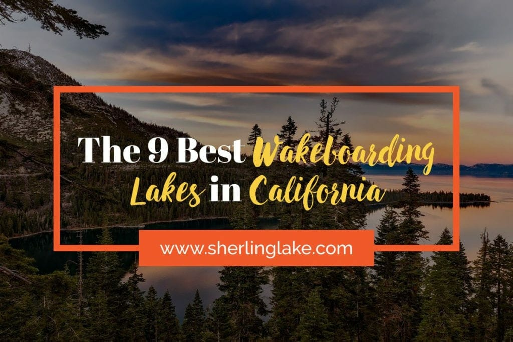 The 9 Best Wakeboarding Lakes in California Cover