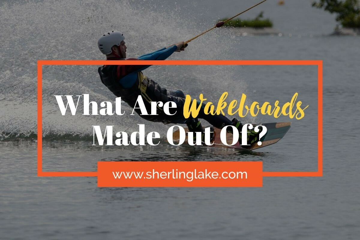 What Are Wakeboards Made Out Of Cover